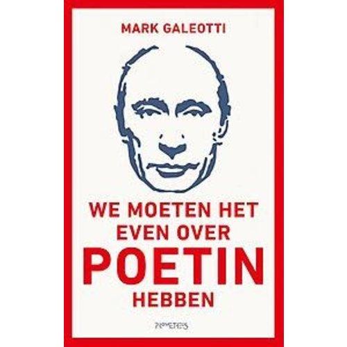 Mark Galeoti We moeten het even over Poetin hebben