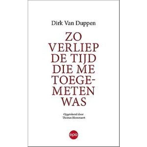 Dirk Van Duppen Zo verliep de tijd die me toegemeten was