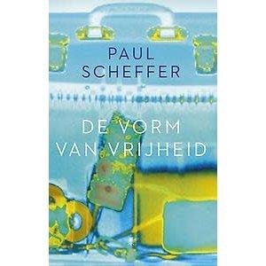 Paul Scheffer Vorm van vrijheid