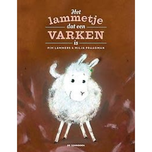 Pim Lammers Het lammetje dat een varken is