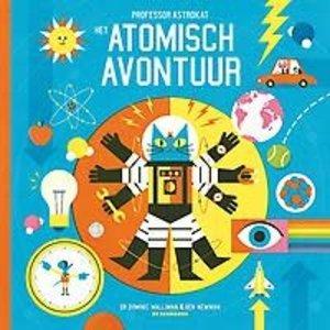 Dominic Walliman Professor Astrokat: Het atomisch avontuur