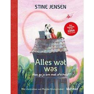 Stine Jensen Alles wat was: hoe ga je om met afscheid?