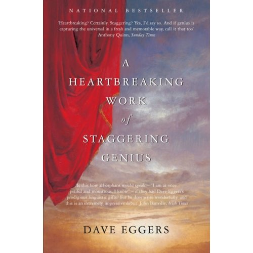 Dave Eggers A Heartbreaking Work of Staggering Genius