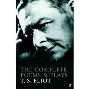 T.S. Eliot The Complete Poems and Plays of T. S. Eliot