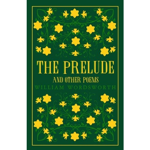William Wordsworth The Prelude and Other Poems