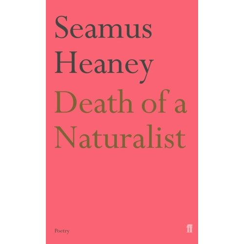 Seamus Heaney Death of a Naturalist