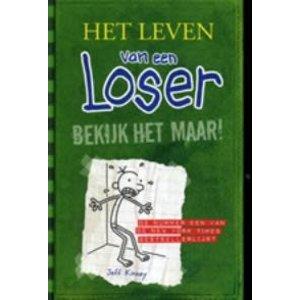 Jeff Kinney Het leven van een Loser 3: Bekijk het maar!