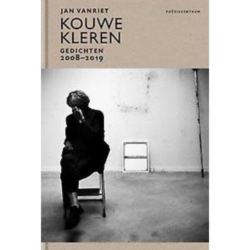 Kouwe Kleren: Gedichten 2008-2019