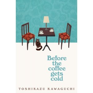Toshikazu Kawaguchi Before the Coffee Gets Cold