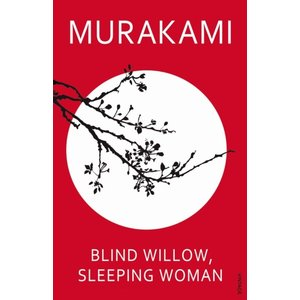 Haruki Murakami Blind Willow, Sleeping Woman