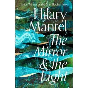 Hilary Mantel The Mirror & The Light