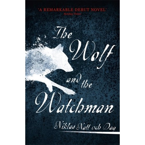 Niklas Natt Och Dag The Wolf and the Watchman