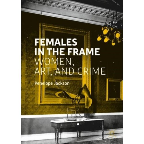 Females in the Frame: Women, Art and Crime
