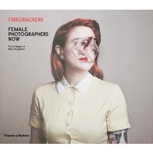 Fiona Rogers Firecrackers: Female Photographers now