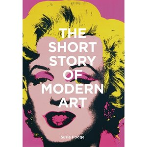 Susie Hodge The Short Story of Modern Art