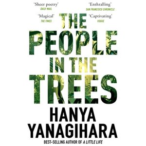 Hanya Yanagihara The People In The Trees
