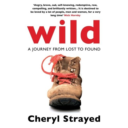 Cheryl Strayed Wild: A Journey from Lost to Found