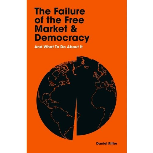 The Failure of the Free Market & Democracy