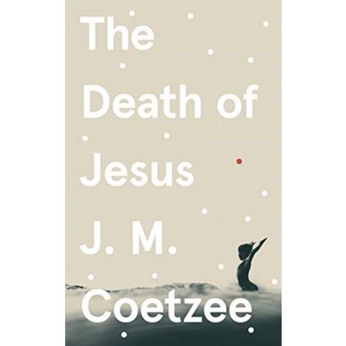 J.M. Coetzee The Death Of Jesus