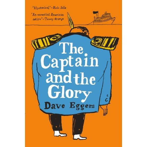 Dave Eggers The Captain and the Glory