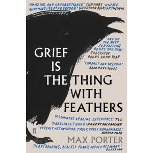 Max Porter Grief is the Thing with Feathers