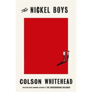 Colson Whitehead The Nickel Boys