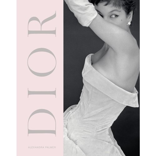Alexandra Palmer Dior: A New Look a New Enterprise (1947-57)