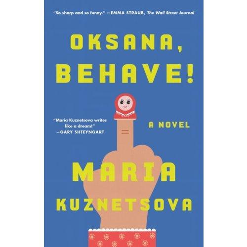 Maria Kuznetsova Oksana, Behave!