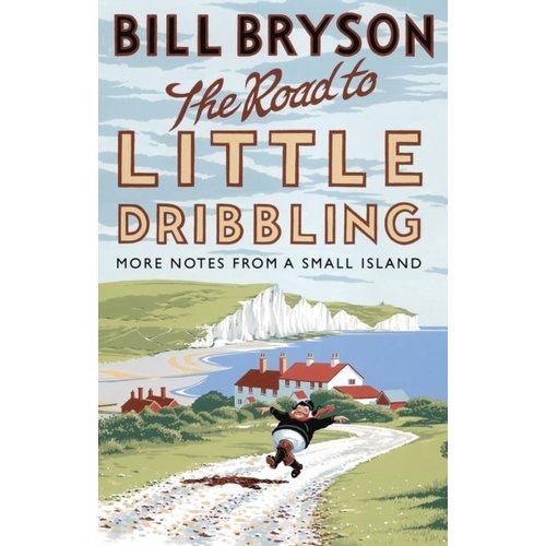 Bill Bryson The Road To Little Dribbling