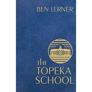Ben Lerner The Topeka School