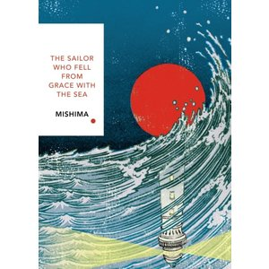 Yukio Mishima The Sailor Who Fell from Grace With the Sea