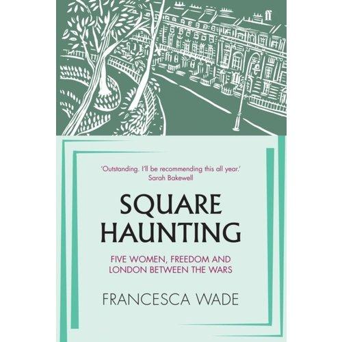 Francesca Wade Square Haunting