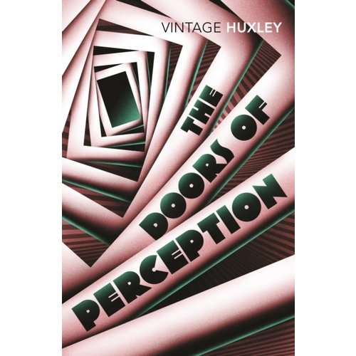 Aldous Huxley The Doors of Perception