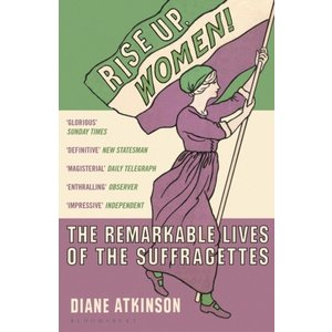 Diane Atkinson Rise Up Women