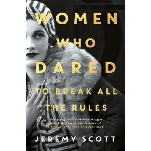 Women Who Dared to Break All the Rules