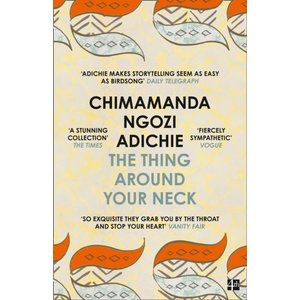 Chimamanda Ngozi Adichie The Thing Around Your Neck