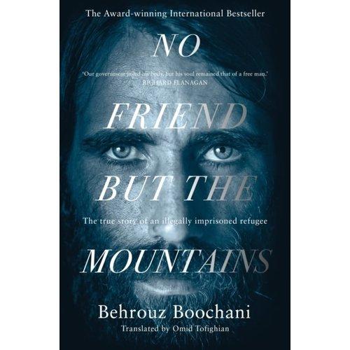 Behrouz Boochani No Friend but the Mountains