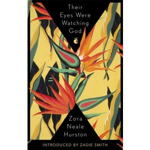 Zora Neale Hurston Their Eyes Were Watching God