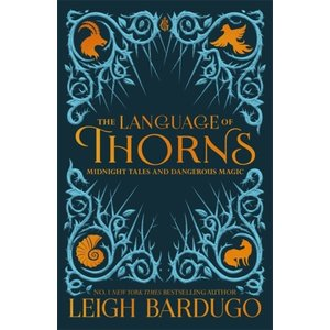 Leigh Bardugo The Language Of Thorns