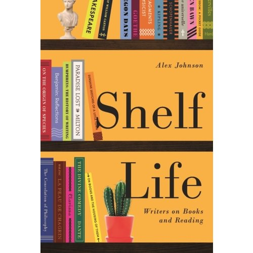 Shelf Life - Writers on Books and Reading