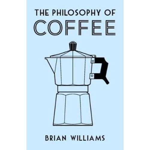 The Philosophy Of Coffee