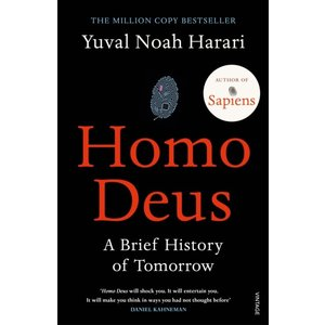 Yuval Noah Harari Homo Deus: A Brief History of Tomorrow