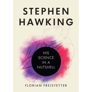 Florian Freistetter Stephen Hawking - His Science in a Nutshell