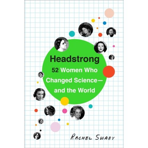 Headstrong - 52 Women Who Changed Science and the World