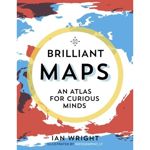 Brilliant Maps - An Atlas for Curious Minds
