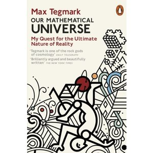 Max Tegmark Our Mathematical Universe