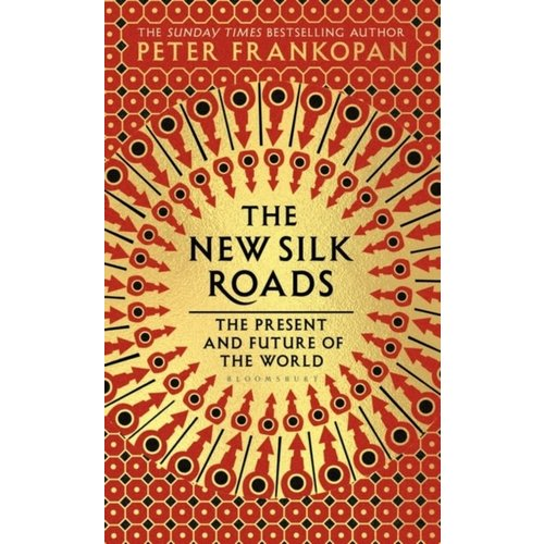 Peter Frankopan The New Silk Roads