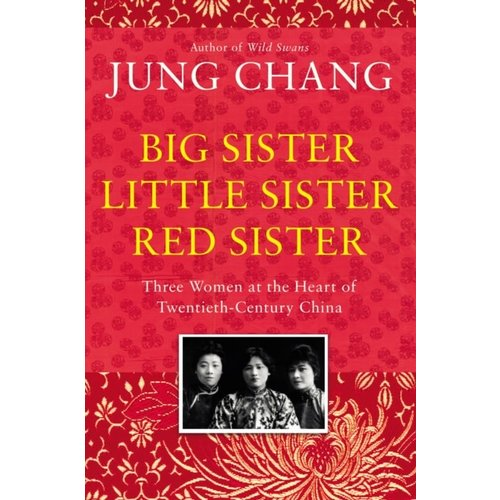Jung Chang Big Sister Little Sister Red Sister