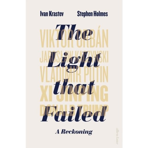 Ivan Krastev The Light That Failed