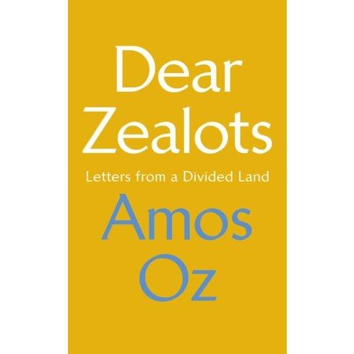 Amos Oz Dear Zealots
